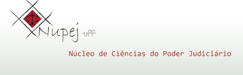 Nupej - Núcleo de Ciências do Poder Judiciário Universidade Federal Fluminense